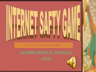 ADAMS MIDDLE SCHOOL  2010