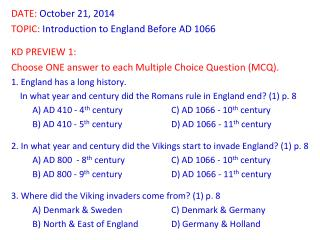 DATE: October 21, 2014 TOPIC: Introduction to England Before AD 1066 KD PREVIEW 1: