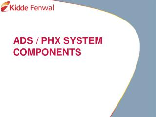 ADS / PHX SYSTEM COMPONENTS