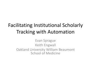 Facilitating Institutional Scholarly Tracking with Automation