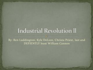 Industrial Revolution ll