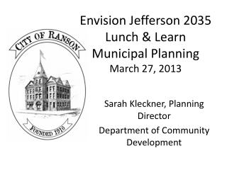 Envision Jefferson 2035 Lunch & Learn Municipal Planning March 27, 2013