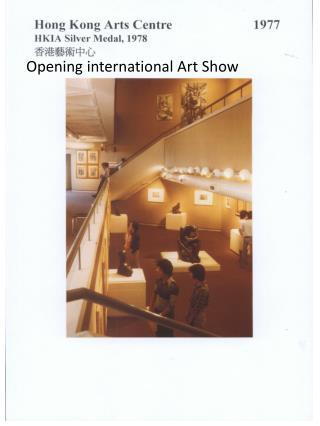 Opening international Art Show