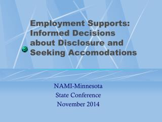 Employment Supports:  Informed Decisions about Disclosure and Seeking Accomodations