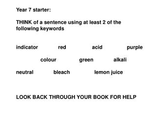 Year 7 starter: THINK of a sentence using at least 2 of the following keywords