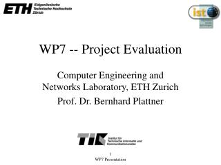 WP7 -- Project Evaluation