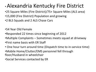 Alexandria Kentucky Fire District 25 Square Miles (Fire District)/75+ Square Miles (ALS area)