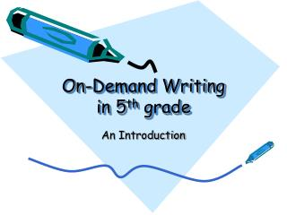 On-Demand Writing in 5 th  grade