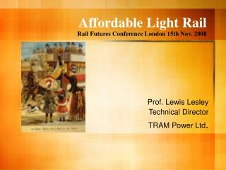 Affordable Light Rail Rail Futures Conference London 15th Nov. 2008