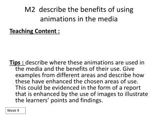 M2  describe the benefits of using animations in the media