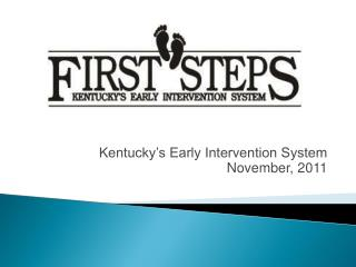 Kentucky's Early Intervention System November, 2011