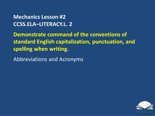 Mechanics Lesson  #2 CCSS.ELA�LITERACY.L.  2