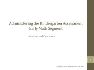 Administering the Kindergarten Assessment Early Math Segment