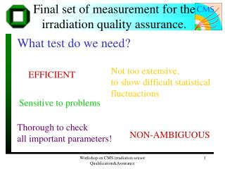 Final set of measurement for the irradiation quality assurance.