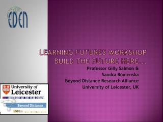 Learning Futures workshop Build the future here...