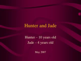 Hunter and Jade