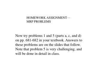 HOMEWORK ASSIGNMENT— MRP PROBLEMS