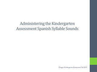 Administering the  Kindergarten Assessment Spanish Syllable Sounds
