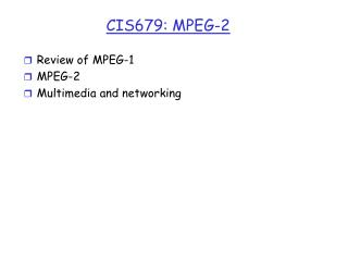 CIS679: MPEG-2