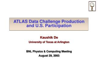 ATLAS Data Challenge Production and U.S. Participation