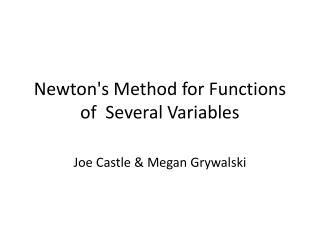 Newton's  Method for Functions of  Several Variables