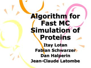 Algorithm for Fast MC Simulation of Proteins