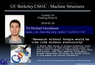TA Michael Greenbaum cs.berkeley/~cs61c-tf