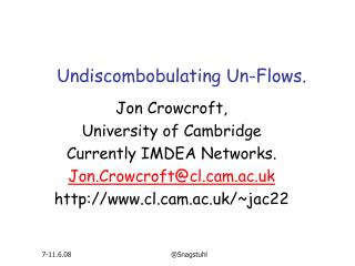 Undiscombobulating Un-Flows.