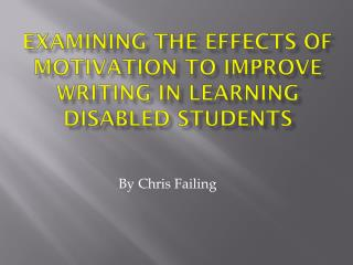 Examining the Effects of Motivation to Improve Writing in Learning Disabled Students
