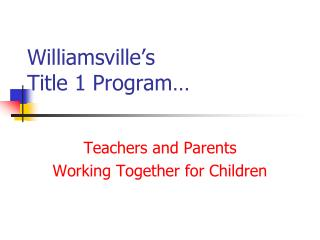 Williamsville's  Title 1 Program…