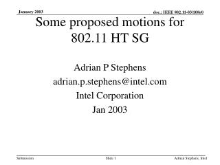 Some proposed motions for 802.11 HT SG