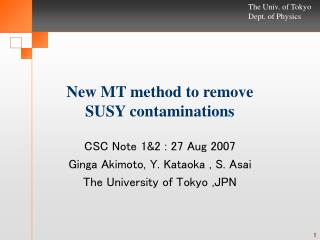 New MT method to remove  SUSY contaminations
