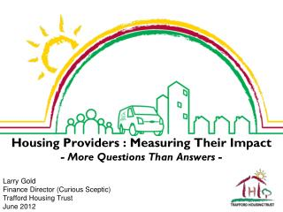 Housing Providers : Measuring Their Impact - More Questions Than Answers -