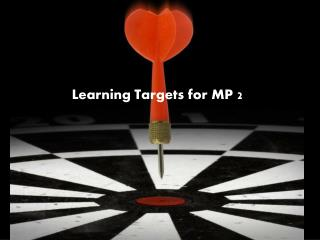 Learning Targets for MP 2