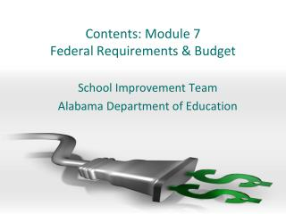 Contents:  Module  7  Federal Requirements & Budget