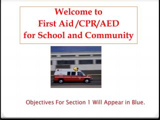 Welcome to  First Aid /CPR/AED  for School and Community