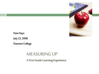 MEASURING UP  A First Grade Learning Experience