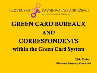GREEN CARD BUREAUX AND CORRESPONDENTS within the Green Card System   Tjaša Korbar