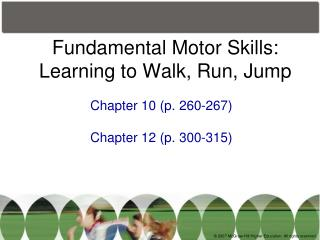 Fundamental Motor Skills: Learning to Walk, Run, Jump