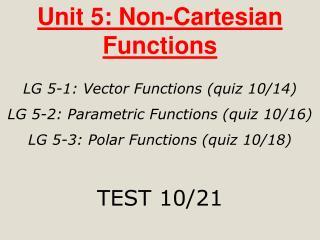 Unit 5: Non-Cartesian Functions