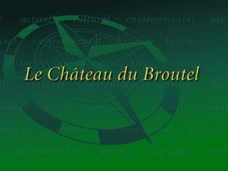 Ch â teau du Broutel: