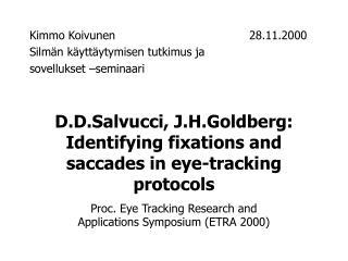 Kimmo Koivunen   28.11.2000 Silmän käyttäytymisen tutkimus ja  sovellukset –seminaari