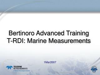 Bertinoro Advanced Training  T-RDI: Marine Measurements