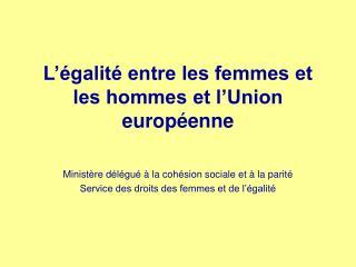L  galit  entre les femmes et les hommes et l Union europ enne