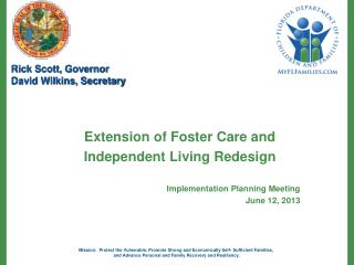 Extension of Foster Care and  Independent Living Redesign Implementation Planning Meeting