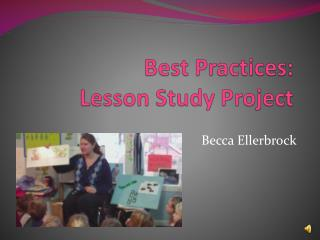 Best Practices:  Lesson Study Project
