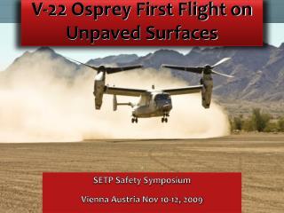 V-22 Osprey First Flight on Unpaved Surfaces