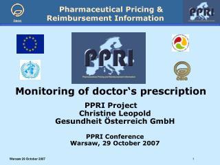 Monitoring of doctor's prescription  PPRI Project Christine Leopold Gesundheit Österreich GmbH