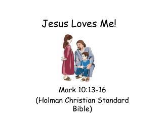 Jesus Loves Me!