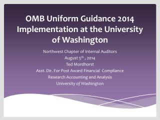 OMB Uniform Guidance  2014 Implementation at the University of Washington